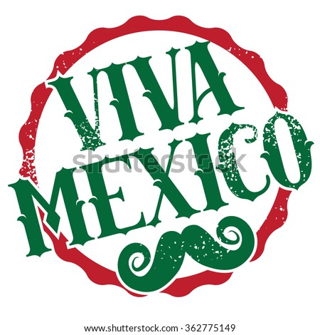 Viva Mexico grunge stamp with mustache. #362775149