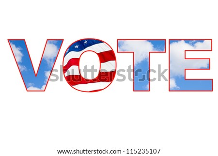 "VOTE - American flag and blue sky images embedded inside the letters of the word ""vote"". Red white and blue theme."