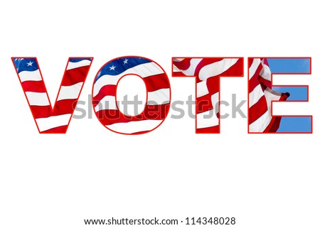 VOTE collage with a flying American flag inside the letters of the word: vote.  Reminder to vote. Isolated against white. Red white and blue theme.