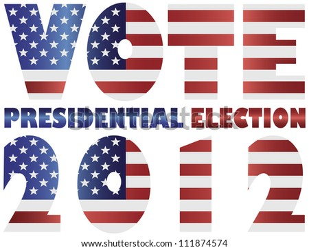 Vote 2012 Presidential Election with American USA Flag Silhouette Raster Vector Illustration