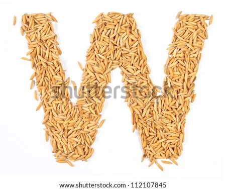 w, alphabet,Letter from Paddy rice on white
