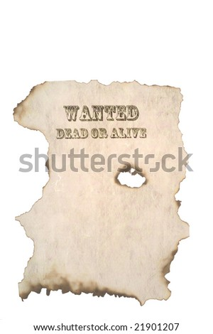 Wanted Dead or Alive Poster with burnt edges