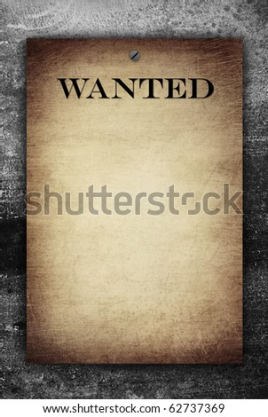 wanted notice sign on the grunge back and white background