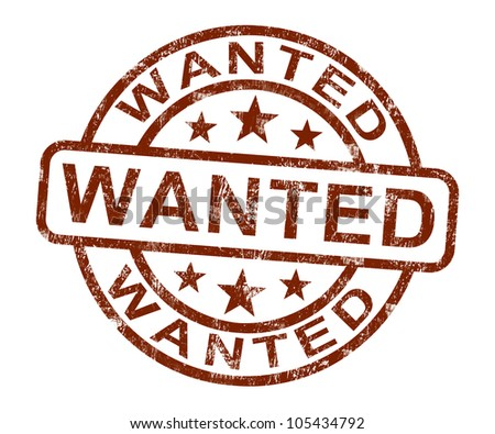 Wanted Stamp Showing Needed Required Or Seeking