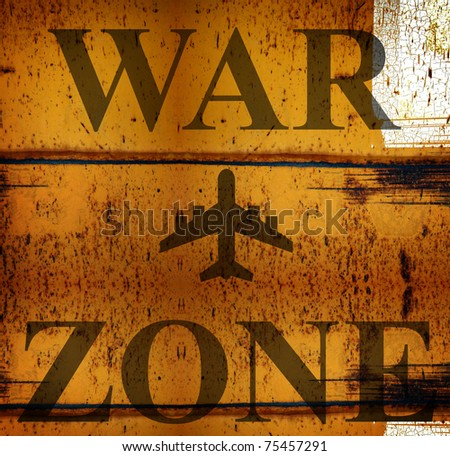 war zone warning on rusted industrial metal