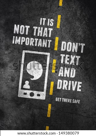 Warning about the dangers of texting and driving over concrete background