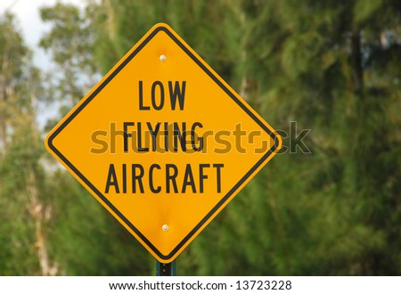Warning for low flying airplanes