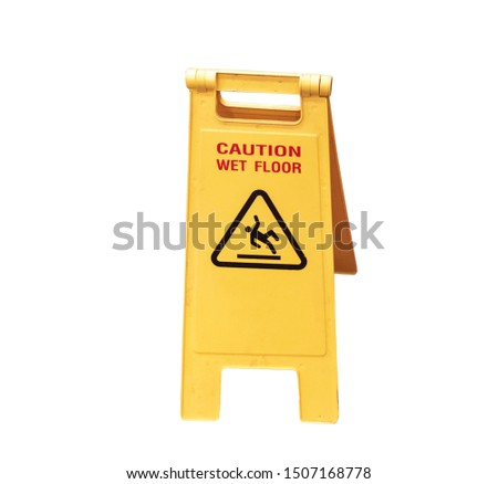 Warning sign Be careful of slippery floors Separated from the white background