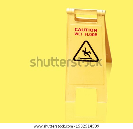 Warning sign Be careful of slippery floors Separated from the yellow background