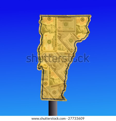 warning sign in shape of Vermont with American dollars