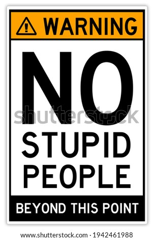 warning sign: no stupid people beyond this point Stock foto ©