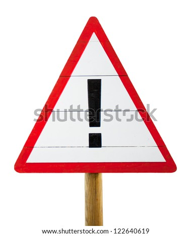Warning Sign on wooden post. Isolated in White