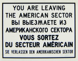 Warning sign plate, You are leaving the American sector