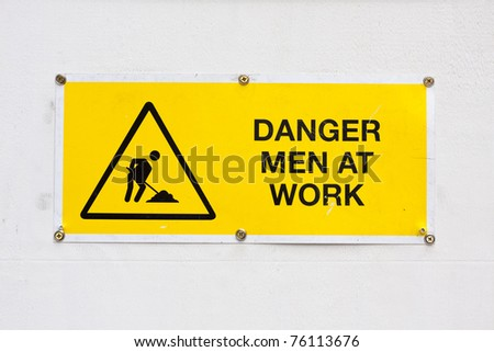Warning sign to tell people of men working