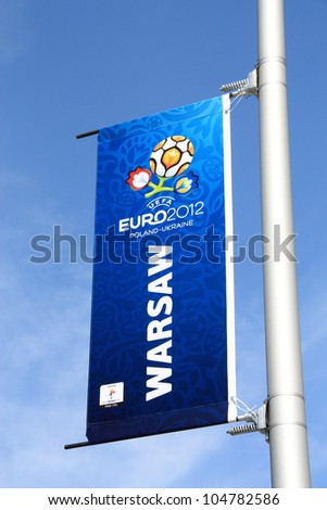WARSAW, POLAND - JUNE 10: Euro 2012 banner on Krakowskie Przedmiescie in Warsaw on June 10, 2012. Warsaw will host the five matches of the UEFA Euro 2012.