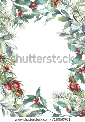 Watercolor Christmas floral frame.  Botanical greeting card design with traditional plants decor: mistletoe, eucalyptus leaves, holly, rosemary, spruce, berries. Holiday illustration isolated on white
