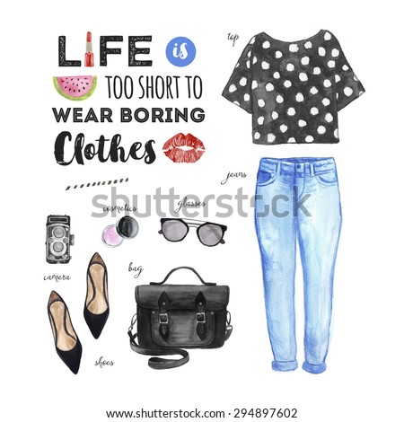 Watercolor Fashion Illustration. Casual outfit. Life is Too Short to Wear Boring Clothes Quote.