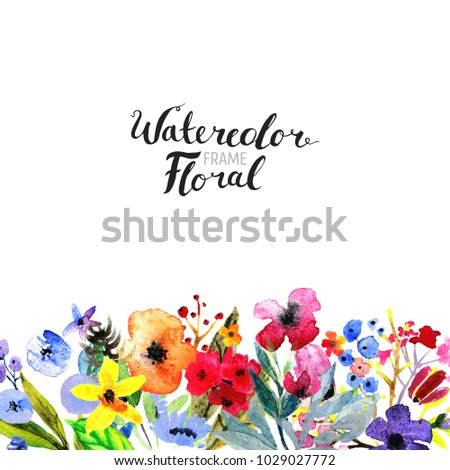 Watercolor Floral Background. Hand painted border of flowers. Good for invitations and greeting cards. Painting isolated on white and brush lettering. Rose, poppy and peony illustration Spring blossom #1029027772