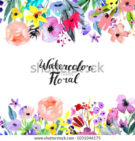 Watercolor Floral Background. Hand painted border of flowers. Good for invitations and greeting cards. Painting isolated on white and brush lettering. Rose, poppy and peony illustration Spring blossom #1031046175