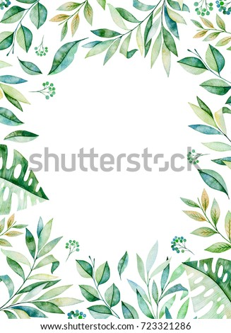 Watercolor frame border.Texture with greens,branch,leaves,tropical leaves,foliage.Perfect for wedding,invitations,greeting cards,quotes,pattern,logos,Birthday cards,lettering etc