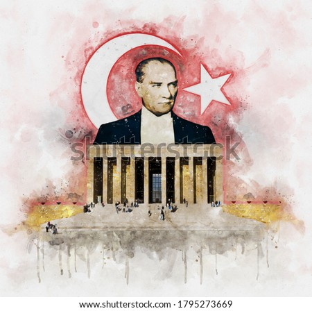 Watercolor illustration of Mustafa Kemal Ataturk founder of the Turkish Republic behind Anitkabir Mausoleum with turkish flag on background