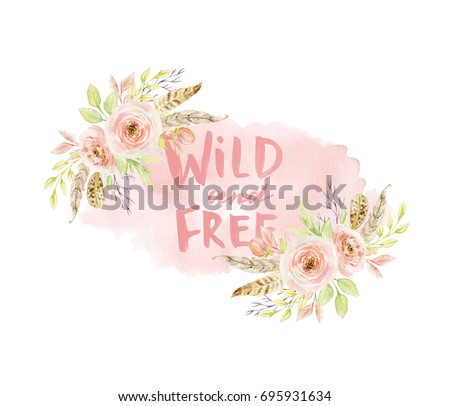 Watercolor splash stain element with flowers and text lettering. Wild and free. Border, background. Postcard, banner, poster