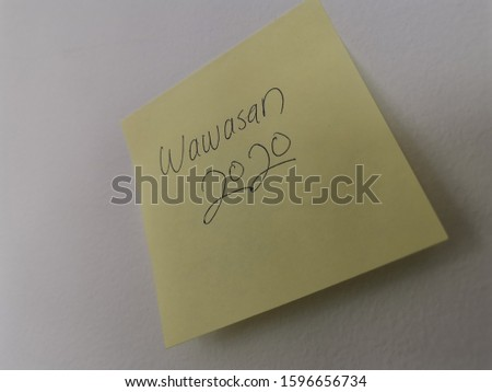 wawasan 2020 or vision 2020 is a vision proposed by the Prime Minister of Malaysia in the 20th century, written on a sticky note.