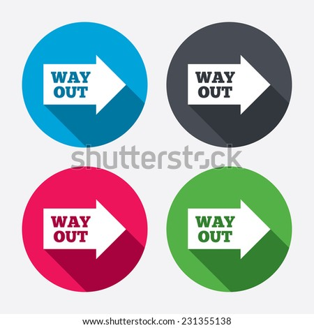 Way out right sign icon. Arrow symbol. Circle buttons with long shadow. 4 icons set.