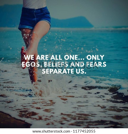 We are all one, Only Egos, Beliefs and Fears Separate us. #1177452055