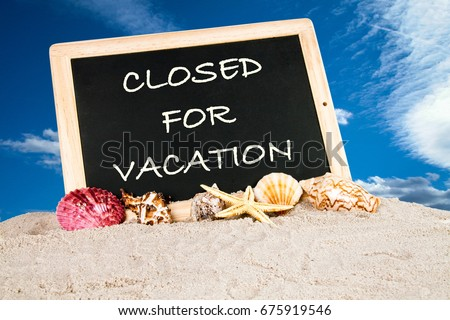 we are closed for vacation #675919546