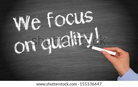 We focus on quality !