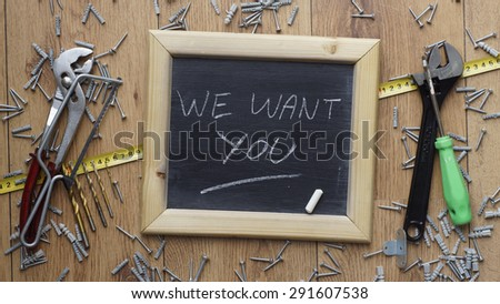 We want you written on a chalkboard next to handyman tools