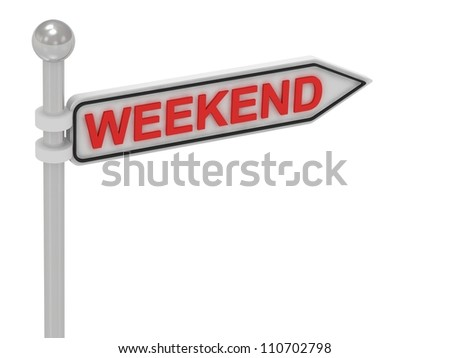 WEEKEND arrow sign with letters on isolated white background