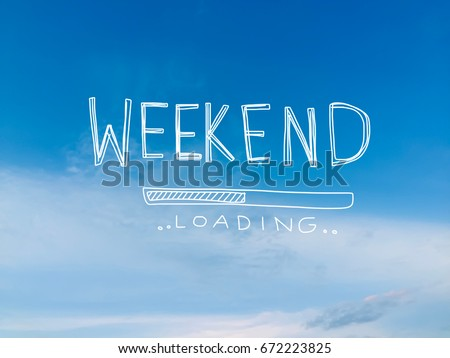 Photo of  Weekend loading word on beautiful blue sky and cloud