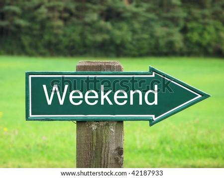 Weekend road sign