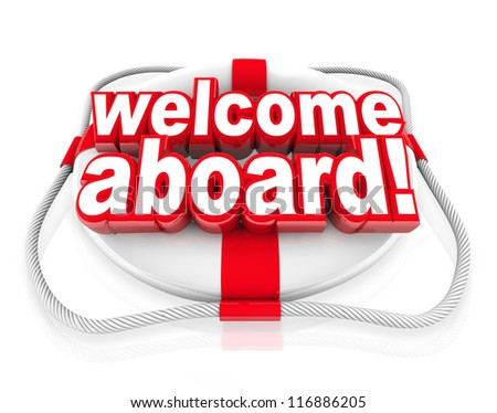 Welcome Aboard words on a white and red life preserver to greet you with a friendly greeting, welcoming gesture and team initiation