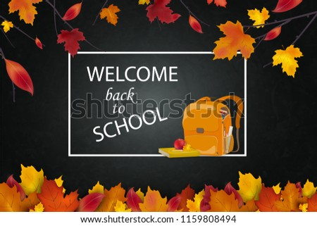 Welcome Back to school concept. School backpack, autumn september leaves on school chalkboard, blackboard background. design template for education and study season, advertising, banner, poster - Shutterstock ID 1159808494