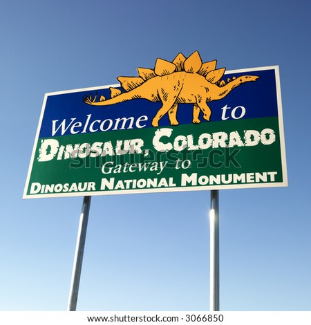 Welcome sign for city of Dinosaur, Colorado, USA.