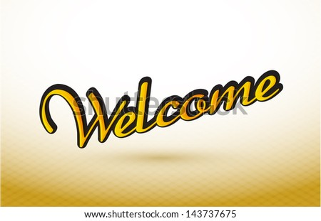 welcome text illustration design over a gold graphic