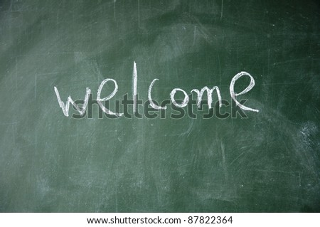 welcome title write with chalk on blackboard