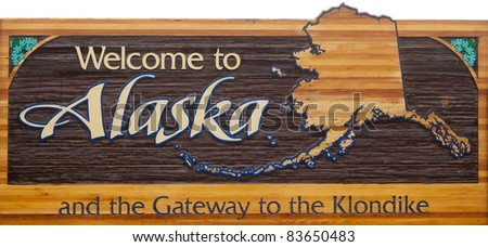 Welcome to Alaska Roadway Sign Near the USA Canada Border