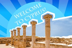 Welcome to Cyprus and Paphos city. Travel Paphos city. Welcome logo on background of archaeological park. Archaeological park of city of Cyprus on background of sky. Archaeological Museum in Cyprus