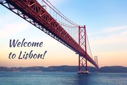Welcome to Lisbon ! Red bridge at season sunset, Lisbon, Portugal