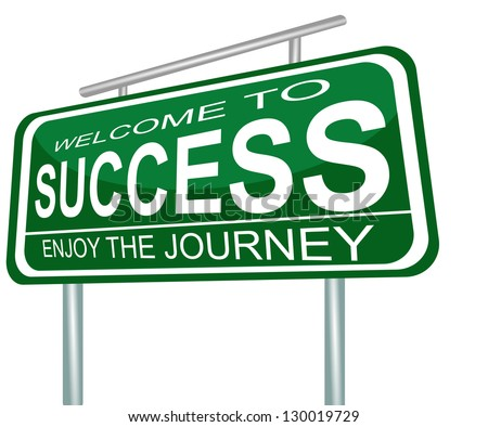 welcome to success enjoy the journey sign - stock photo