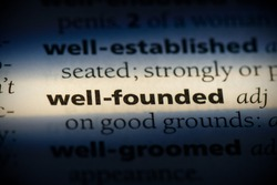 well-founded word in a dictionary. well-founded concept, definition.