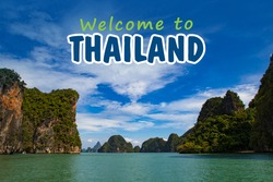 Wellcome thailand. Andaman Sea Landscapes. Welkome inscription on background of thailand nature. Rocks of Andaman Sea in Thailand. Indian Ocean cruise. Traveling Andaman Sea. Nature near Phuket town