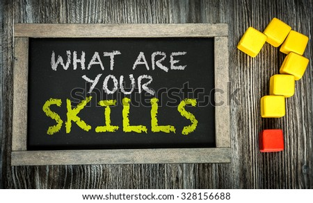 What Are Your Skills? written on chalkboard #328156688