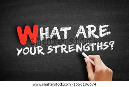 What Are Your Strengths? text on blackboard, business concept background