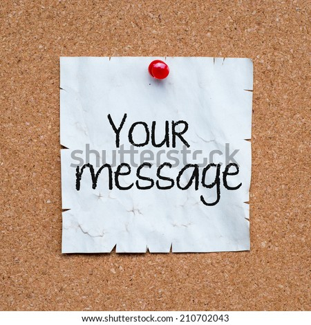 What is your message concept. sticky pinned to cork board with room for text.