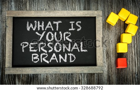 What is Your Personal Brand? written on chalkboard #328688792